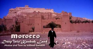 Morocco: Deep in the Heart of Kasbah Land