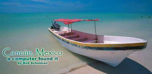 Cancún, Mexico: A Computer Found It