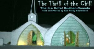 The Thrill of the Chill: Ice Hotel Québec-Canada