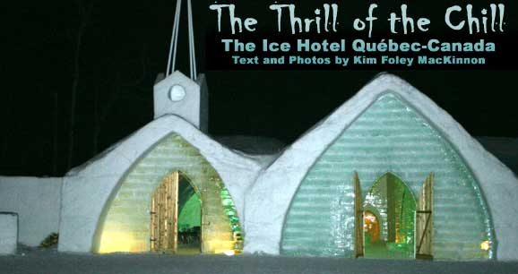 Thrill Of The Chill Ice Hotel Qu 233 Bec Canada