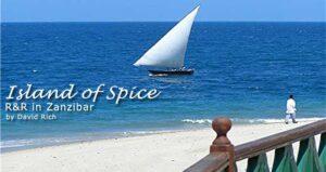 Island of Spice:  R&R in Zanzibar