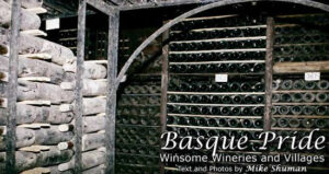 Basque Pride: Winsome Wineries and Villages