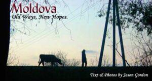 Travel in Moldova: Old Ways, New Hopes