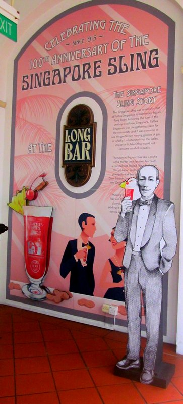 Having celebrated the 100th anniversary of the Singapore Sling in 2015, this sign greeted us at the door to the Long Bar. Photo by Carol Bowman