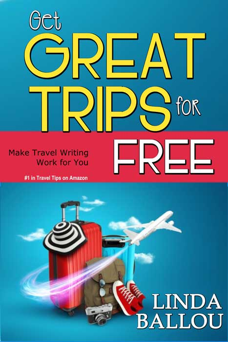 Get Great Trips for Free by Linda Ballou