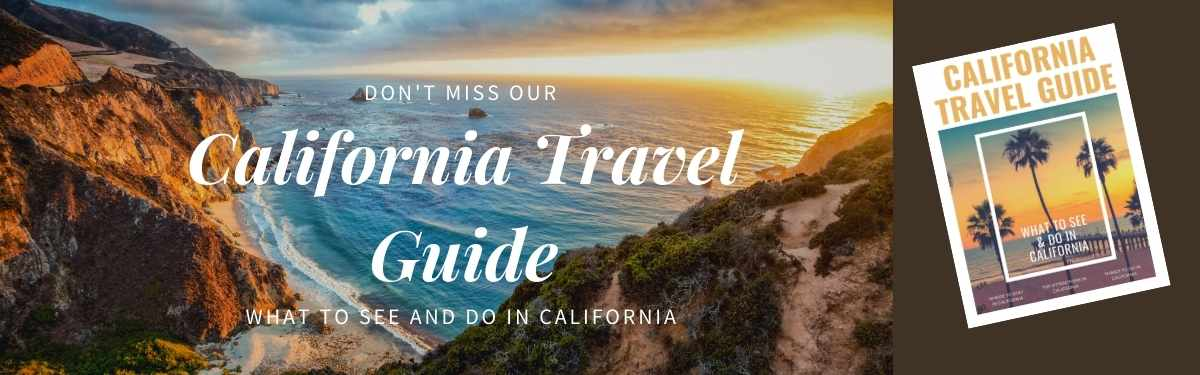 California Travel Guide: Things to Do and See in California