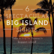 Big Island Hawaii: Are you looking for a tropical vacation? Explore Hawaii's largest island and see volcanos, get spa treatments, learn about history and more