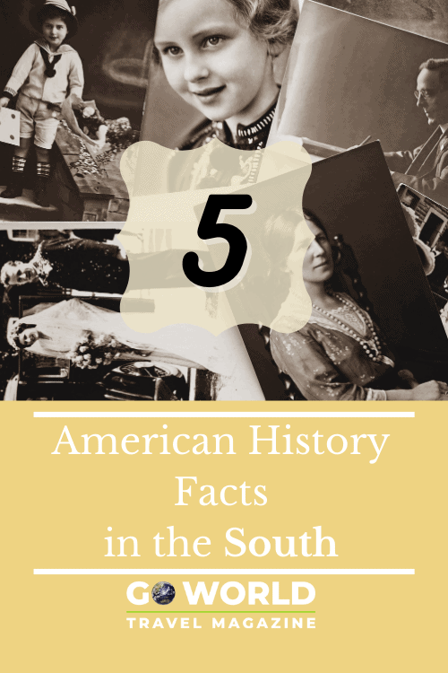 American History: Did you know you can learn American History by traveling in the American South? Take a trip to these 5 destinations, to learn about 5 facts of American History.
