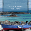 Scotland Weekend Getaway: Visit the Islands of Mull and Iona for your quick Scottish getaway