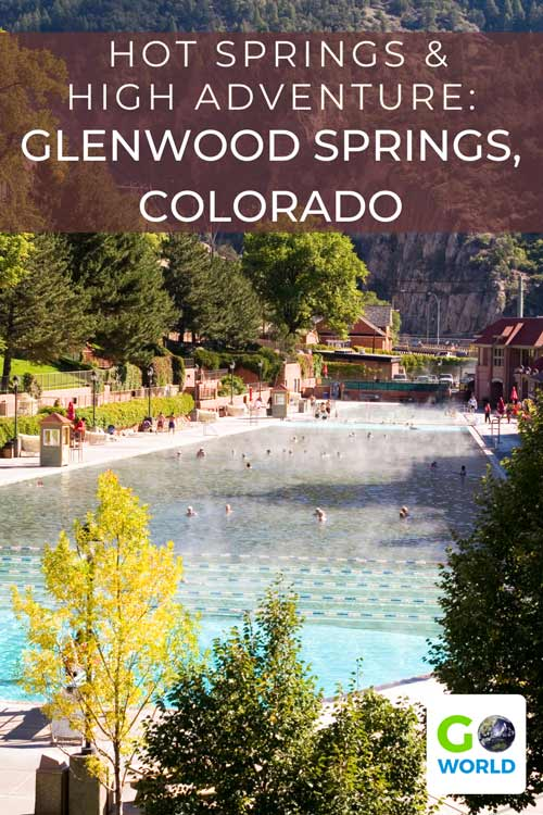 Experience hot springs and adventure at Glenwood Springs, Colorado #glenwoodspringscolorado #coloradomountaintown #glenwoodsprings #hotsprings #glendwoodhotsprings #goworldtravel