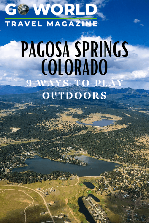 Pagosa Springs, Colorado, offers a wealth of ways to play outdoors from hot springs to kayaking, to horseback riding to hiking. #pagosasprings #pagosaspringscolorado #pagosaspringsoutdoors #playoutdoors #coloradooutdoors #goworldtravel