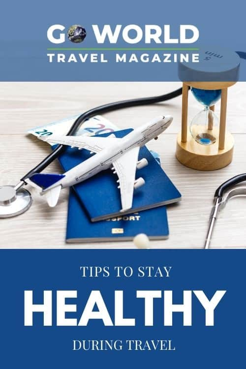 Staying Healthy During Travel: Are you getting ready to travel, wondering what you can do to protect your health during your trip? Check out these five tips to stay healthy during your trip.