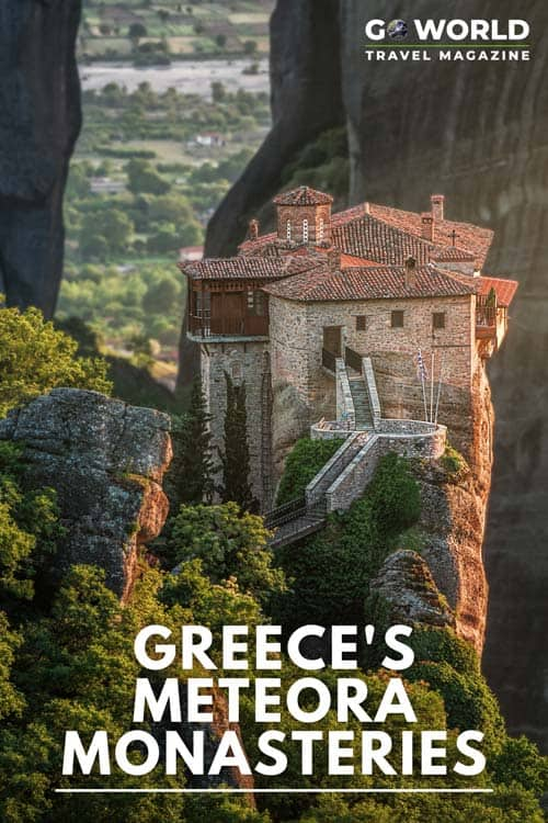 The remote Meteora Monasteries in the Kalambaka Valley are striking not only for their unusual mountain-top locations but also for the Greek history and traditions that are still present.
