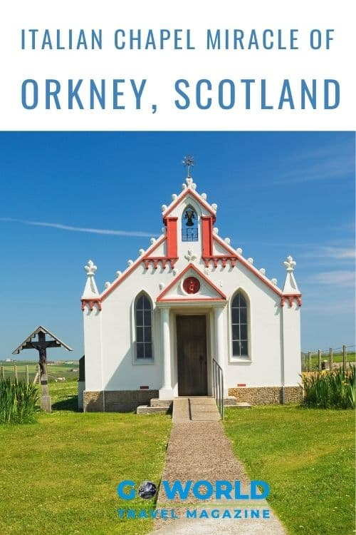 The miraculous story of the Italian Chapel in the Orkney Islands, Scotland. A moving tale of war, hardships, abundant faith and dedication. #Scotlandtravel #OrkneyIslandsScotland #ItalianChapelOrkney