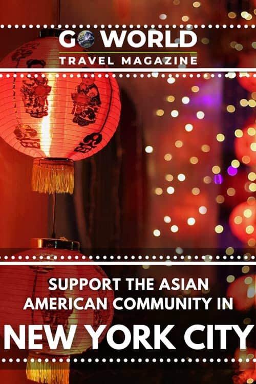 How can you support the Asian Community in New York City? Visit and support Asian-American owned businesses, art, restaurants and markets.