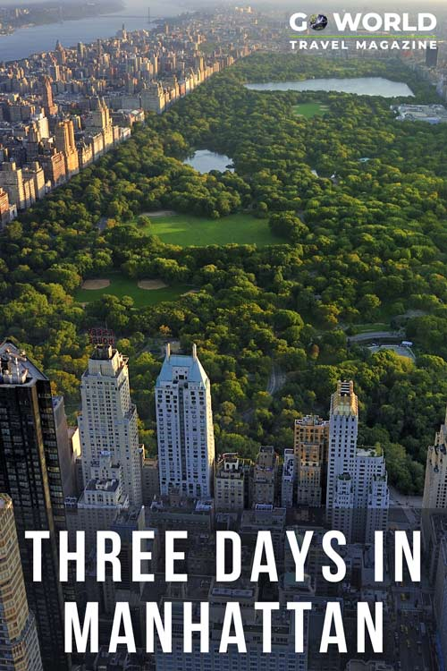 The iconic metropolis of Manhattan hosts some of the best places to visit in New York, from Central Park to Times Square. Here is what you need to see when you only have three days to explore Manhattan.