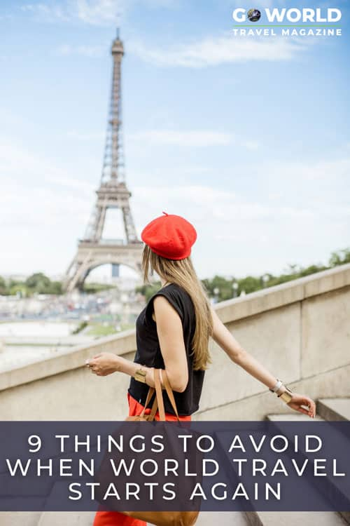 Wanderlust: When travel resumes, I plan to travel in a new, different way. Here are nine things I won't do again when travel resumes. #travel #travelagain #bucketlist #wanderlust