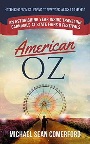 American OZ: An Astonishing Year Inside Traveling Carnivals at State Fairs & Festivals