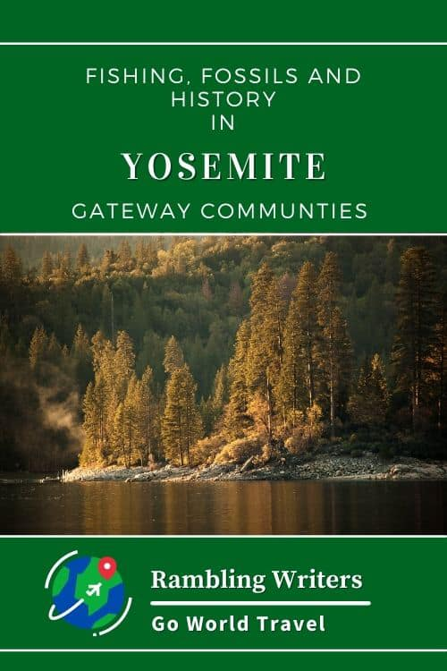 Yosemite National Park: Are you ready to explore gateway communities around Yosemite National Park in California? Check out Yosemite's gateway community, Madera County for Fossils, fishing and history.