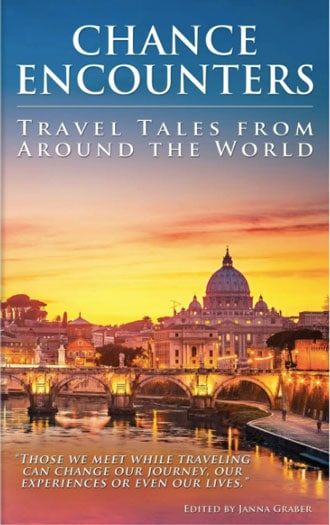 Chance Encounters: Travel Tales from Around the World by Janna Graber