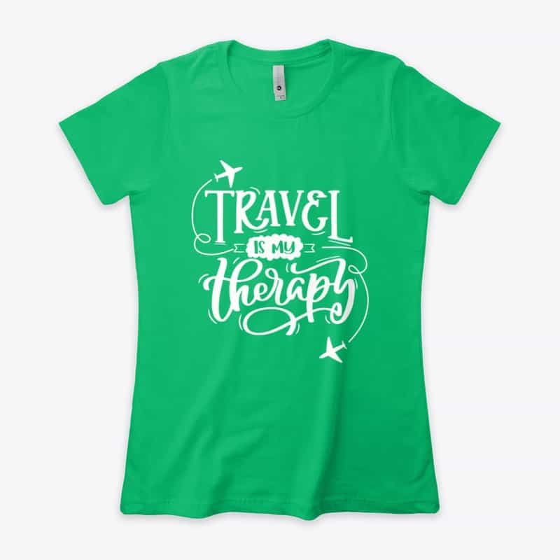 """""""Travel is My Therapy"""" Travel T-Shirt"""
